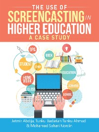 Cover The Use of Screencasting in Higher Education