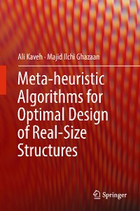 Cover Meta-heuristic Algorithms for Optimal Design of Real-Size Structures