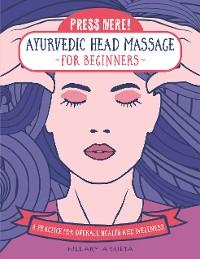 Cover Press Here! Ayurvedic Head Massage for Beginners