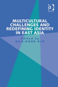 Cover Multicultural Challenges and Redefining Identity in East Asia