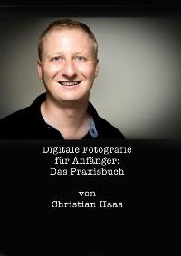 Cover Digitale Fotografie für Anfänger: Das Praxisbuch