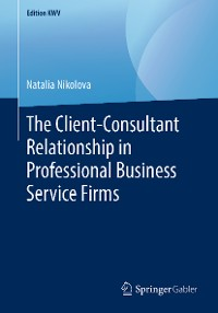 Cover The Client-Consultant Relationship in Professional Business Service Firms
