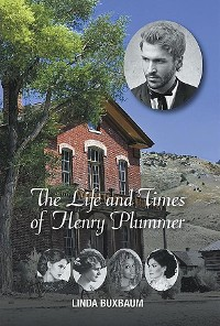 Cover The Life and Times of Henry Plummer