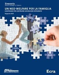 Cover Un neo welfare per la famiglia. Cooperare per costruire un welfare integrato