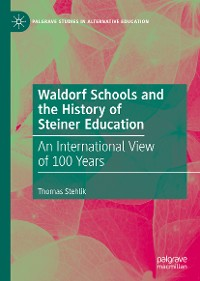 Cover Waldorf Schools and the History of Steiner Education