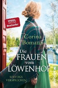 Cover Die Frauen vom Löwenhof - Solveigs Versprechen
