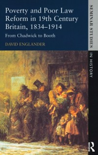 Cover Poverty and Poor Law Reform in Nineteenth-Century Britain, 1834-1914