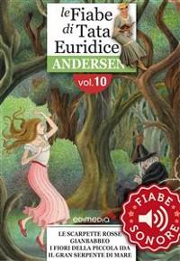 Cover Fiabe Sonore Andersen 10 - Le scarpette rosse; Gianbabbeo; I fiori della piccola Ida; Il gran serpente di mare