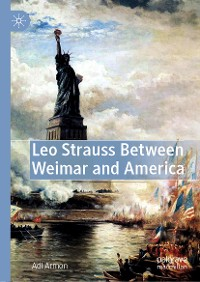 Cover Leo Strauss Between Weimar and America