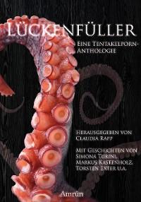 Cover Lückenfüller - eine Tentakelporn-Anthologie