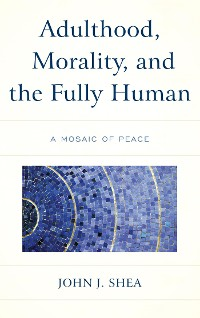 Cover Adulthood, Morality, and the Fully Human