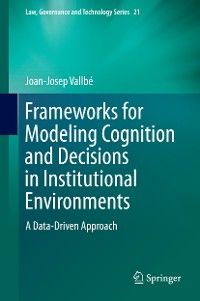 Cover Frameworks for Modeling Cognition and Decisions in Institutional Environments