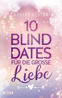 Cover 10 Blind Dates für die große Liebe