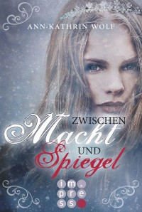 Cover Zwischen Macht und Spiegel (Die Märchenherz-Reihe 3)