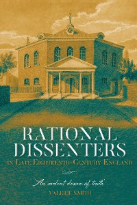 Cover Rational Dissenters in Late Eighteenth-Century England