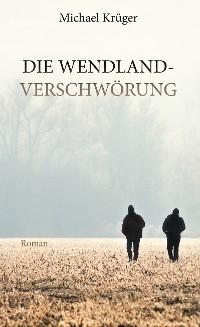 Cover Die Wendland-Verschwörung