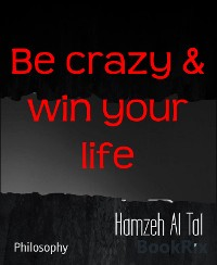 Cover Be crazy & win your life