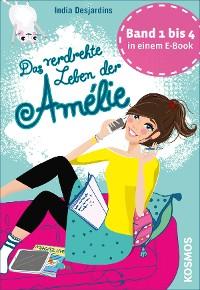 Cover Das verdrehte Leben der Amélie, Die ersten vier Bände in einem E-Book