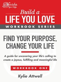 Cover Find Your Purpose, Change Your Life
