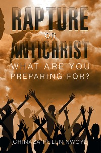 Cover Rapture or Antichrist What Are You Preparing For?