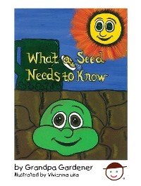 Cover What a Seed Needs to Know