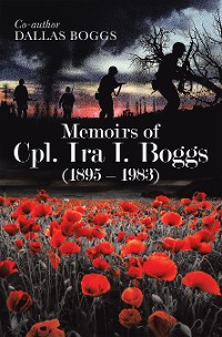 Cover Memoirs of Cpl. Ira I. Boggs (1895 – 1983)