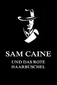 Cover Sam Caine und das rote Haarbüschel