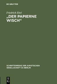 """Cover """"Der papierne Wisch"""""""