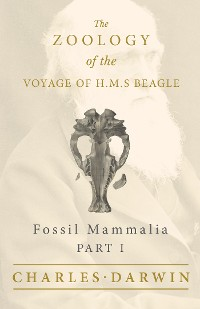 Cover Fossil Mammalia - Part I - The Zoology of the Voyage of H.M.S Beagle