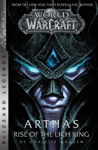 Cover World of Warcraft: Arthas - Rise of the Lich King - Blizzard Legends