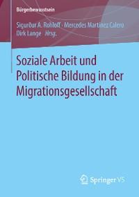 Cover Soziale Arbeit und Politische Bildung in der Migrationsgesellschaft