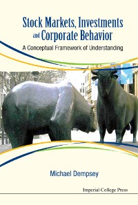 Cover Stock Markets, Investments And Corporate Behavior: A Conceptual Framework Of Understanding