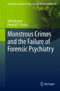 Cover Monstrous Crimes and the Failure of Forensic Psychiatry