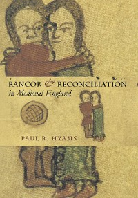 Cover Rancor and Reconciliation in Medieval England