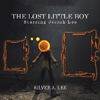 Cover The Lost Little Boy: Starring Josiah Lee
