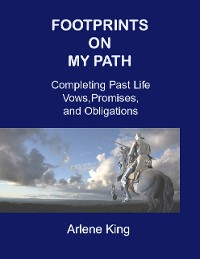 Cover Footprints On My Path : Completing Past Life Vows, Promises, and Obligations
