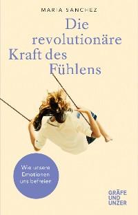 Cover Die revolutionäre Kraft des Fühlens