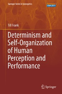 Cover Determinism and Self-Organization of Human Perception and Performance