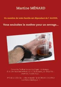 Cover Un membre de votre famille est dépendant de l'alcool...
