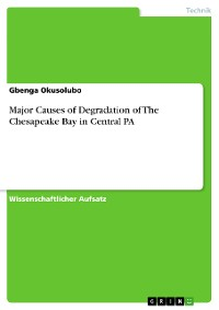 Cover Major Causes of Degradation of The Chesapeake Bay in Central PA