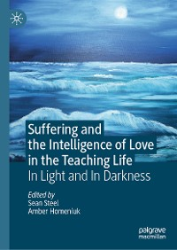 Cover Suffering and the Intelligence of Love in the Teaching Life