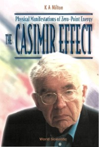 Cover Casimir Effect, The: Physical Manifestations Of Zero-point Energy