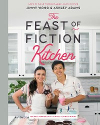 Cover The Feast of Fiction Kitchen: Recipes Inspired by TV, Movies, Games & Books