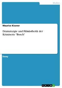 """Cover Dramaturgie und Filmästhetik der Krimiserie """"Bosch"""""""