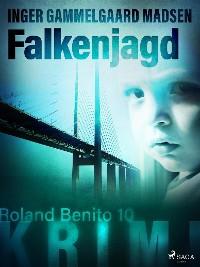 Cover Falkenjagd - Roland Benito-Krimi 10