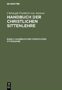 Cover Christoph Friedrich von Ammon: Handbuch der christlichen Sittenlehre. Band 2