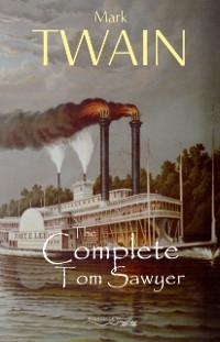 Cover Tom Sawyer: The Complete Collection (The Greatest Fictional Characters of All Time)