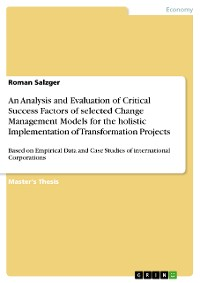 Cover An Analysis and Evaluation of Critical Success Factors of selected Change Management Models for the holistic Implementation of Transformation Projects