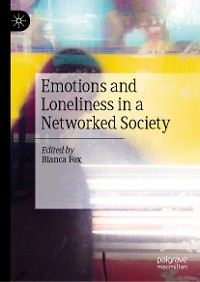 Cover Emotions and Loneliness in a Networked Society