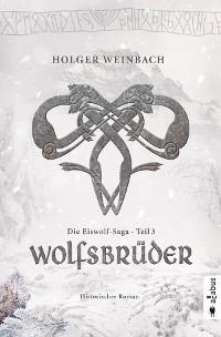 Cover Die Eiswolf-Saga. Teil 3: Wolfsbrüder